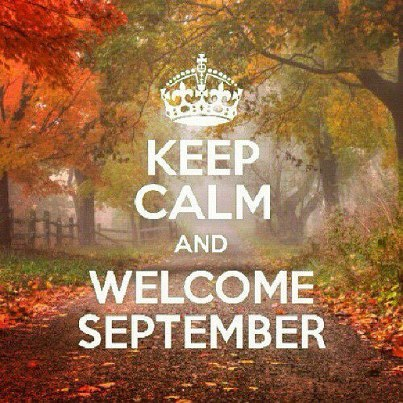 Keep Calm And Welcome September Month