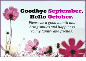 Goodbye September Hello October Please Be a Good Month