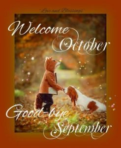 Goodbye September Welcome October