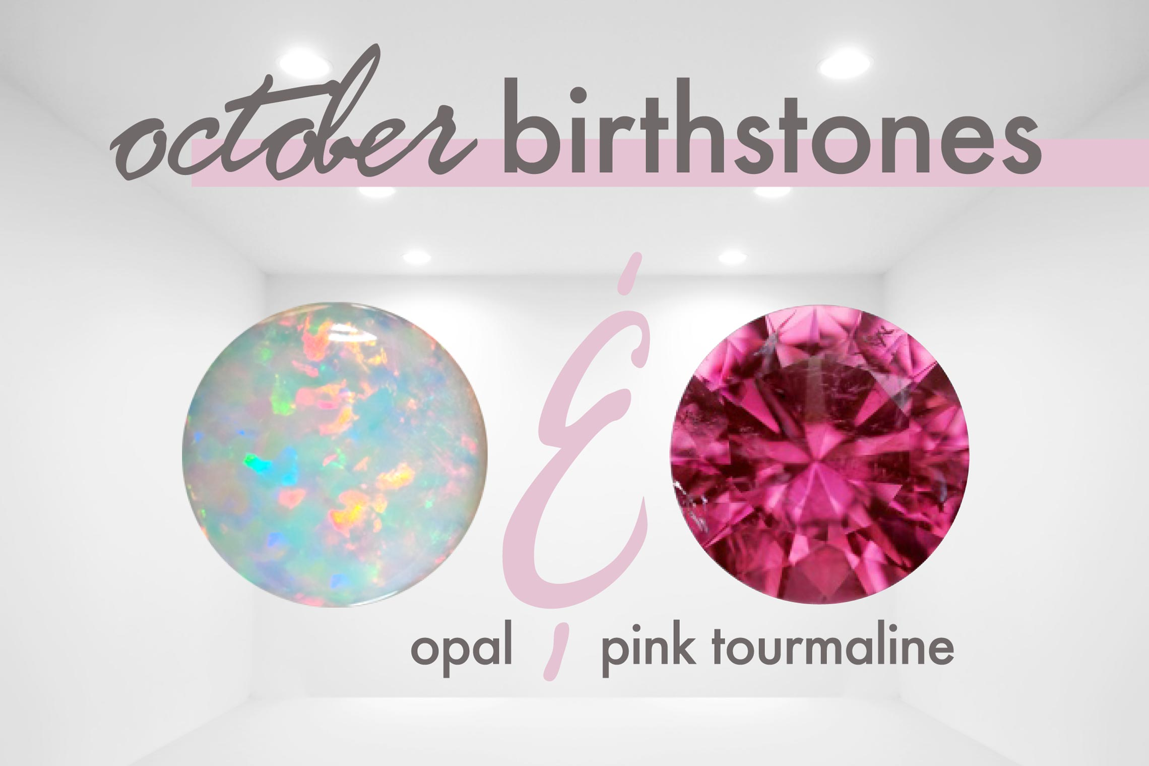 October Birthstone Opal Tourmaline