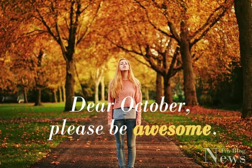 Welcome October Please Be Awesome